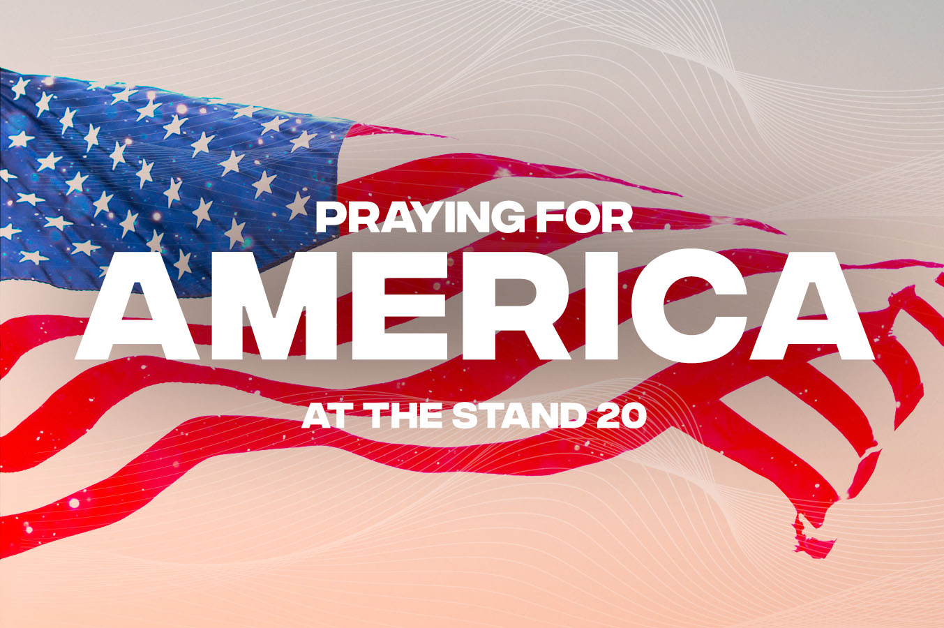 Praying for America at The Stand 20